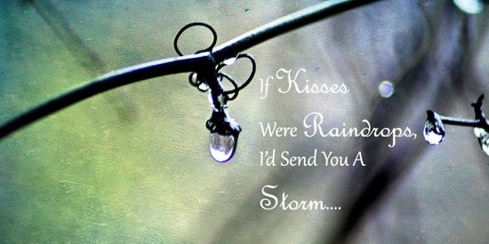 If Kisses Were Raindrops... Art Print