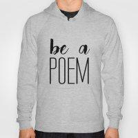 Be a poem Hoody
