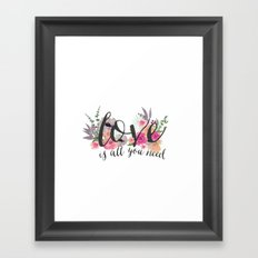 Love Is All You Need  Framed Art Print