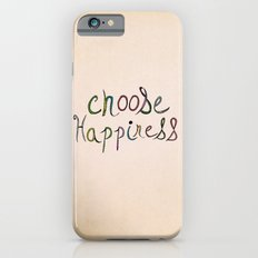 Choose Happiness (color version) Slim Case iPhone 6s