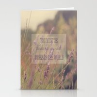 You Must Be The Change Y… Stationery Cards