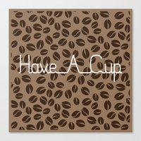 Have A Cup Canvas Print