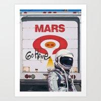 Mars Go Home Art Print