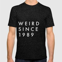 Weird Since 1989 Mens Fitted Tee Tri-Black SMALL
