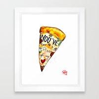 You've got a PIZZA of my Heart Framed Art Print