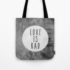 LOVE IS RAD  Tote Bag