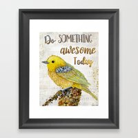 Do Something Awesome Tod… Framed Art Print