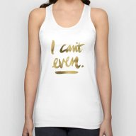 I Can't Even – Gold In… Unisex Tank Top
