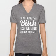 I'M NOT ALWAYS A BITCH (… Unisex V-Neck