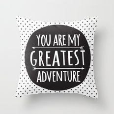 You Are My Greatest Adventure Throw Pillow