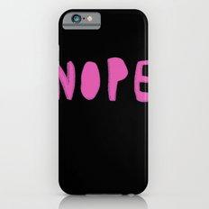 nope 2 iPhone 6s Slim Case
