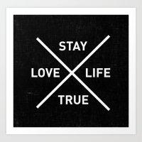 Stay True Love Life Art Print