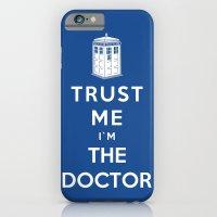 Trust Me I`m The Doctor iPhone 6 Slim Case