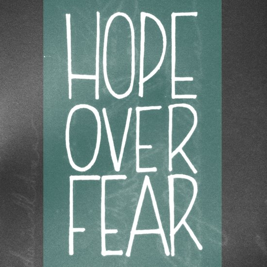 Hope Over Fear Art Print