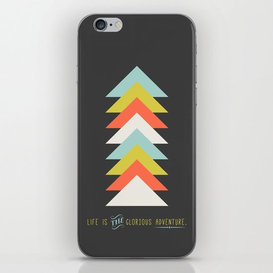 Life is the glorious adventure iPhone & iPod Skin