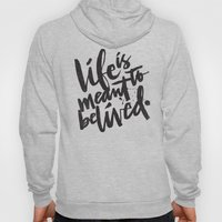 LIFE IS MEANT TO BE LIVE… Hoody
