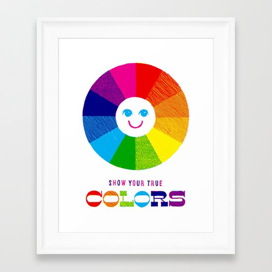 Show Your True Colors Framed Art Print