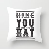 Home Is Where You Hang Y… Throw Pillow