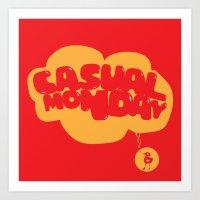 Casual Monday  Art Print