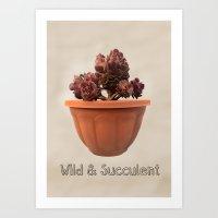 Wild & Succulent Art Print