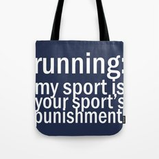 My Sport Is Your Sports Punishment. Tote Bag