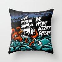 We Wont Accept Defeat Throw Pillow