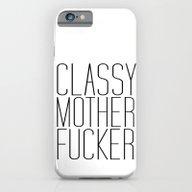 Classy Motherfucker iPhone 6 Slim Case