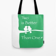 Two Are Better Than One Tote Bag