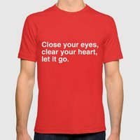 Close your eyes, clear your heart, let it go. Mens Fitted Tee Red SMALL