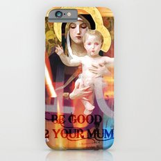 be good 2 your mum _ madonna and child iPhone 6s Slim Case