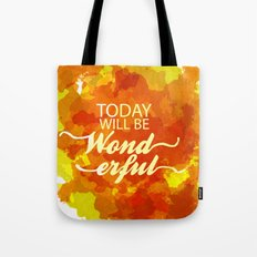 today will be wonderful.. watercolor Tote Bag