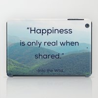 Happiness Is Only Real W… iPad Case