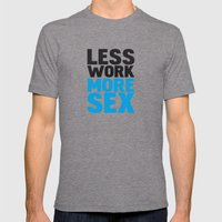 Less work more sex Mens Fitted Tee Tri-Grey SMALL
