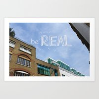 be REAL Art Print