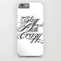 Stay Fresh A Little Craz… iPhone 6 Slim Case