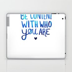 Be Content With Who You Are Laptop & iPad Skin
