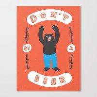 Don't be a bear Canvas Print