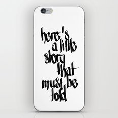 here's a little story that must be told iPhone & iPod Skin