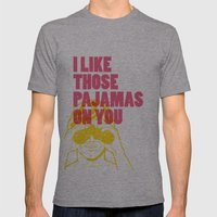 I Like Those Pajamas On You Mens Fitted Tee Athletic Grey SMALL