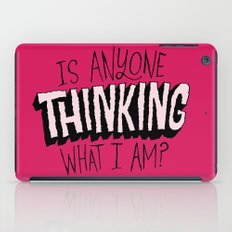 Is Anyone Thinking What I Am? iPad Case