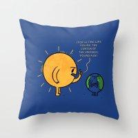 You Are Not The Center O… Throw Pillow