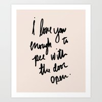 I Love You Enough: Art Print