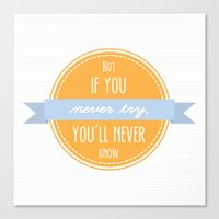 But if you never try quote Canvas Print