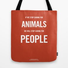 If we stop caring for animals Tote Bag