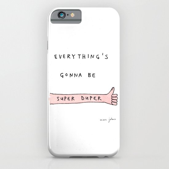everything's gonna be super duper iPhone & iPod Case