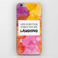 Life is better when you're laughing iPhone & iPod Skin
