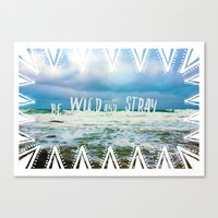 Be Wild and Stray. Canvas Print