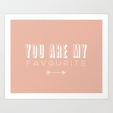 You Are My Favourite Art Print