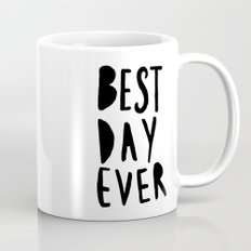 Best Day Ever - Hand lettered typography Mug