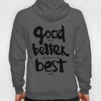 GOOD BETTER BEST Hoody